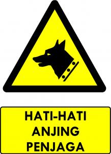 Warning sign hati htai anjing penjaga