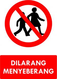 Dilarang Menyeberang