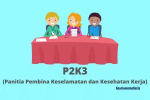 P2K3 (Panitia Pembina Keselamatan dan Kesehatan Kerja)