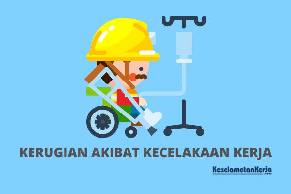 Kerugian akibat kecelakaan kerja