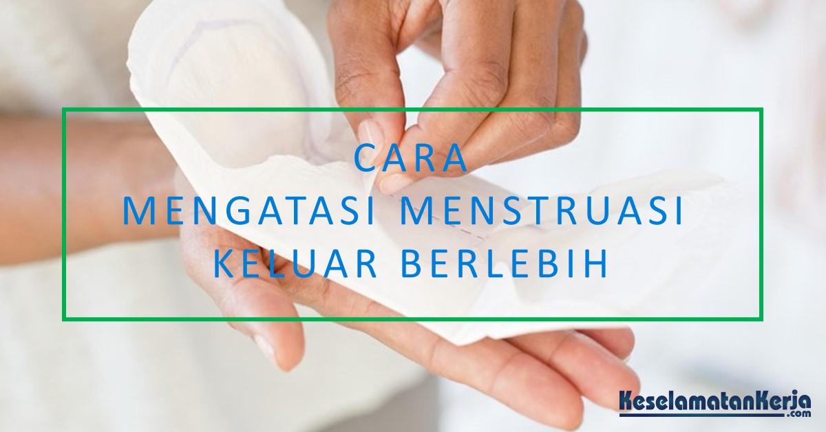 Mengatasi Darah Menstruasi Keluar Berlebihan