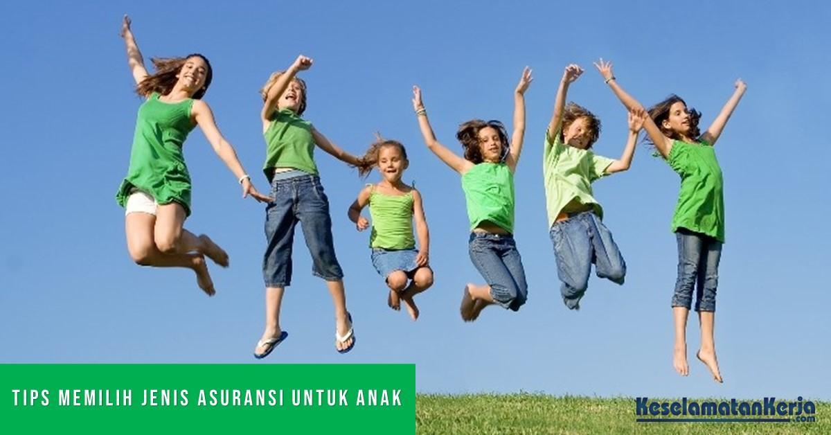 Sebelum Memilih Jenis Asuransi Untuk Anak? Mari Cek Tipsnya!
